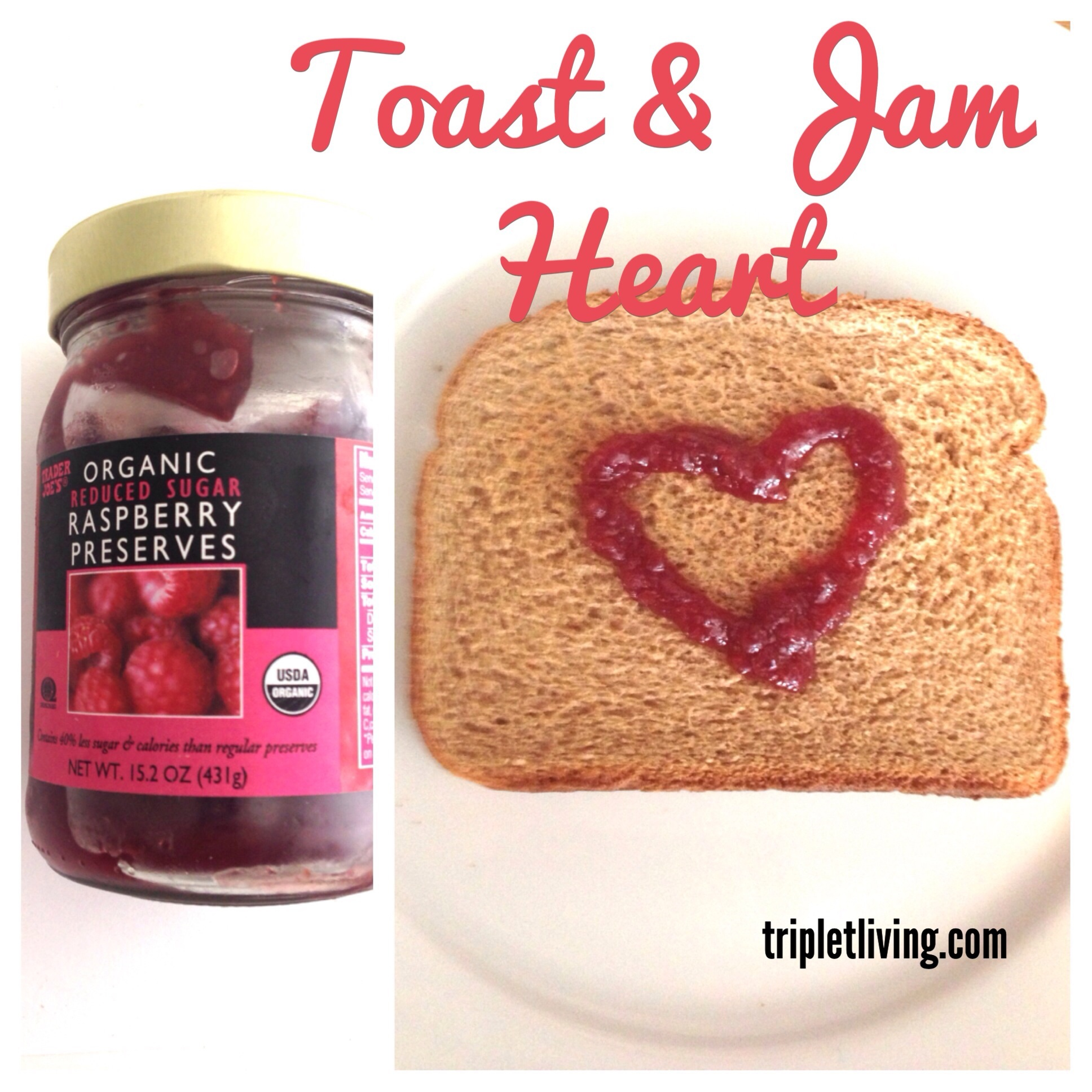 @triplet living Toast and Jam Heart
